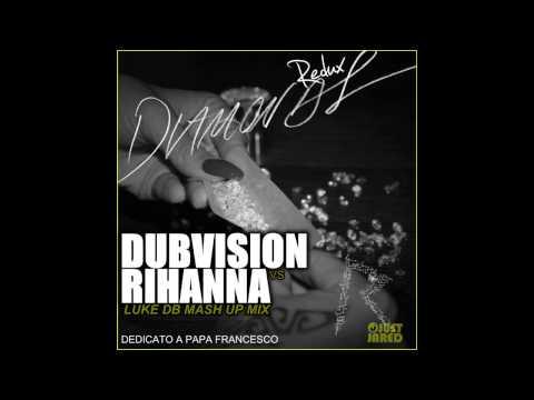 DubVision Vs Rihanna - Redux Diamonds (Luke DB Mash Up Mix)