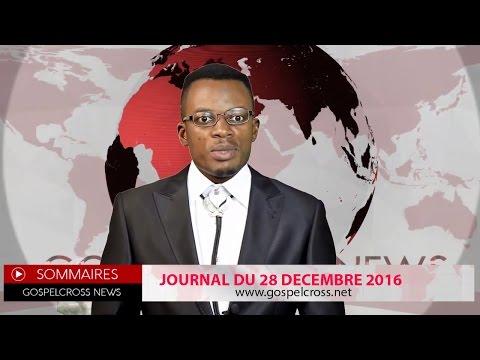 JOURNAL DU 28 DECEMBRE 2016 [GOSPELCROSS NEWS]