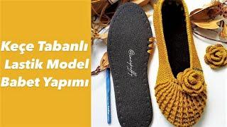 Keçe Tabanlı Lastik Model Babet Patik Yapımı