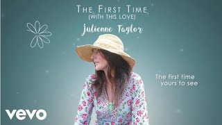 Julienne Taylor, Daniele Ferretti - The First Time (With This Love) (Lyric Video)