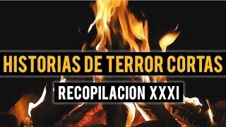 HISTORIAS DE TERROR CORTAS XXXI (RELATOS DE HORROR)