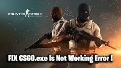 FIX CSGO.exe Is Not Working Error !