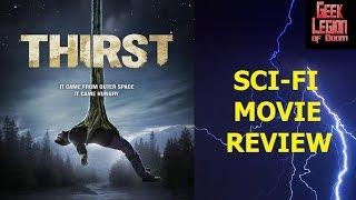 THIRST ( 2016 John Redlinger ) Sci-fi / Horror Movie Review