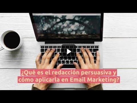 ¿Qué es el redacción persuasiva y cómo aplicarla en Email Marketing?