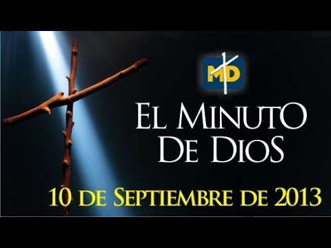 El Alimento Espiritual - El Minuto de Dios - Martes 10/09/2013