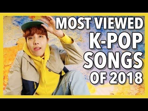 MOST VIEWED K-POP SONGS OF 2018! - MARCH (WEEK ONE)