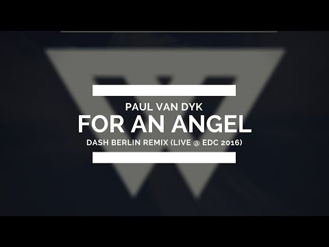 Paul Van Dyk - For an Angel (Dash Berlin Remix) [Live @ EDC Las Vegas 2016]