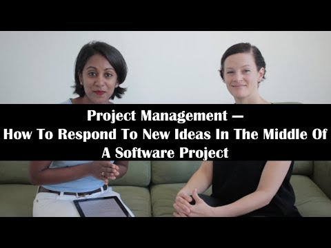 Project Management: How To Respond To New Ideas In The Middle Of A Software Project