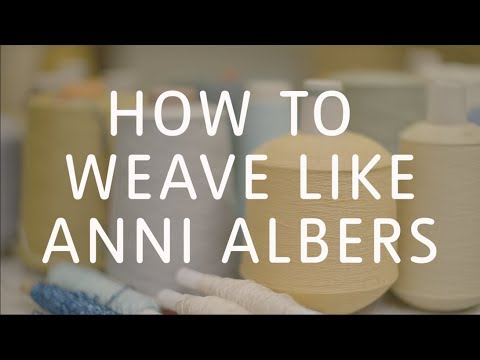 How to Weave Like Anni Albers