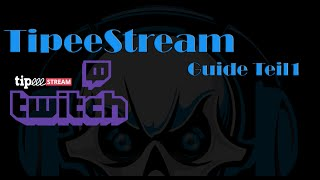 [TipeeeStream Guide][GER] Teil 1 Ultimate Guide + OBS-Studio Alert einbinden [SandcoolTV]