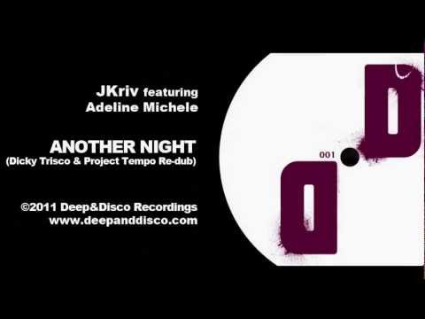 """""""Another Night (Dicky Trisco & Project Tempo Re-dub)"""" - JKriv featuring Adeline Michele"""