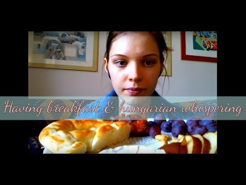 ASMR @ Having breakfast with Hungarian whispering/ Magyar suttogós lány reggelije