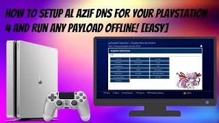 How To Setup Al Azif DNS For Your PlayStation 4 And Run Any Payload Offline! [EASY]