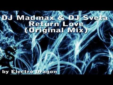 DJ Madmax & DJ Sveta - Return Love (Original Mix)