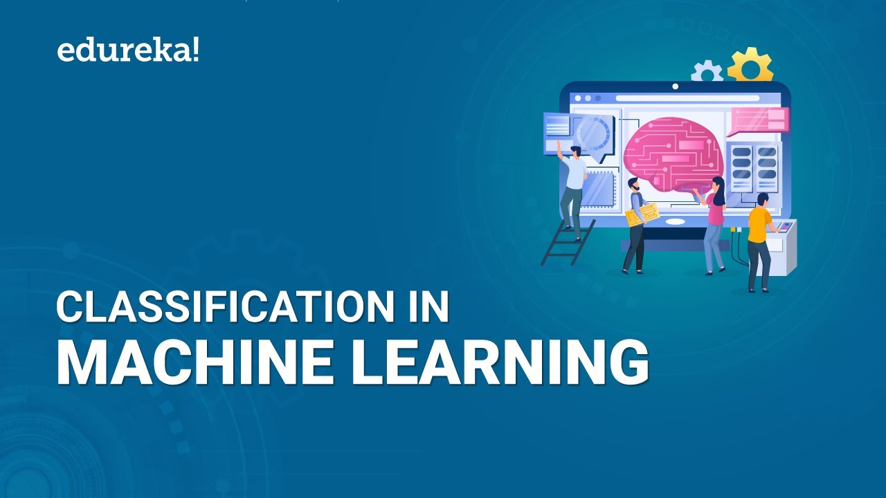 Classification in Machine Learning | Machine Learning ...