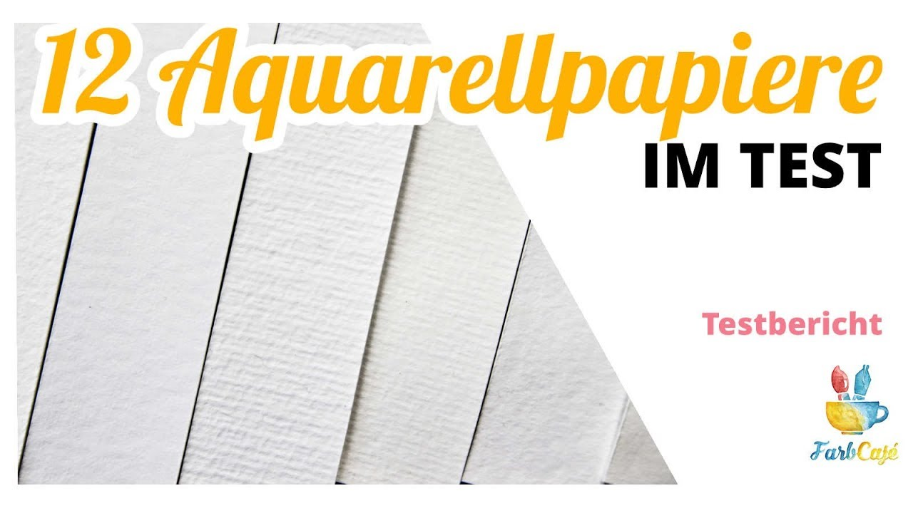Aquarellpapier Im Test Ich Teste 12 Markenpapiere Testbericht