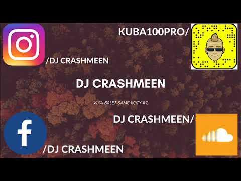 VIXA BALET SAME KOTY #2 MIX BY DJ CRASHMEEN
