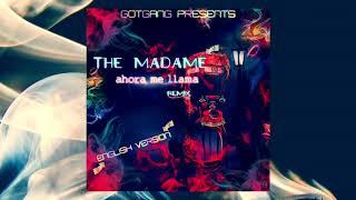 The Madame - Ahora Me Llama (Remix) English Version (Karol G. Bad Bunny) #GOTGANG