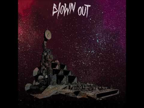 BLOWN OUT - New Cruiser (Full Album 2016)