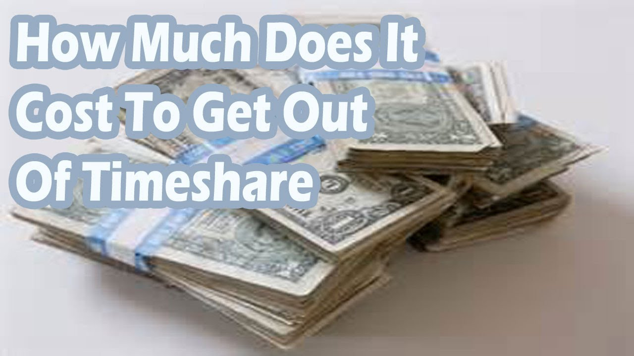 How Much Does It Cost To Get Out Of A Timeshare