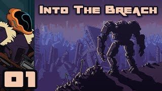 Let's Play Into The Breach - PC Gameplay Part 1 - We Have To Go Back!
