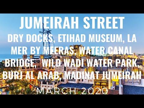 JUMEIRAH STREET, DRYDOCKS, ETIHAD MUSEUM, LAMER, WATER CANAL, WILDWADI, BURJ AL ARAB, MADINAT