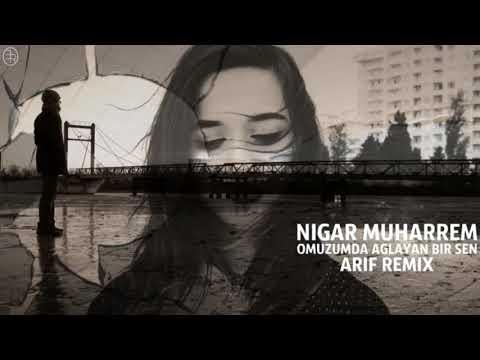 Nigar Muharrem - Omuzumda Aglayan Bir Sen HD