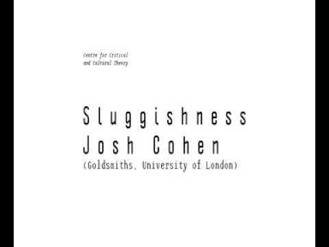 Josh Cohen (Goldsmiths University): Sluggishness