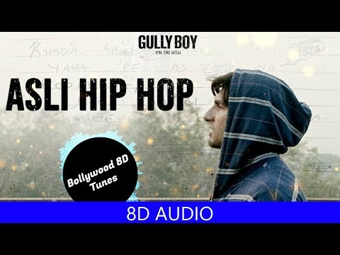 Asli Hip Hop [8D Music] | Gully Boy | Ranveer Singh | Spitfire | Use Headphones | Hindi 8D Music