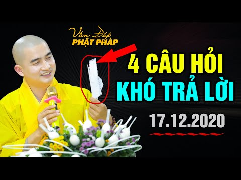 GIẢI ĐÁP 4 CÂU HỎI KHÓ - ĐĐ. Thích Minh Thiền (vấn đáp 17.12.2020)
