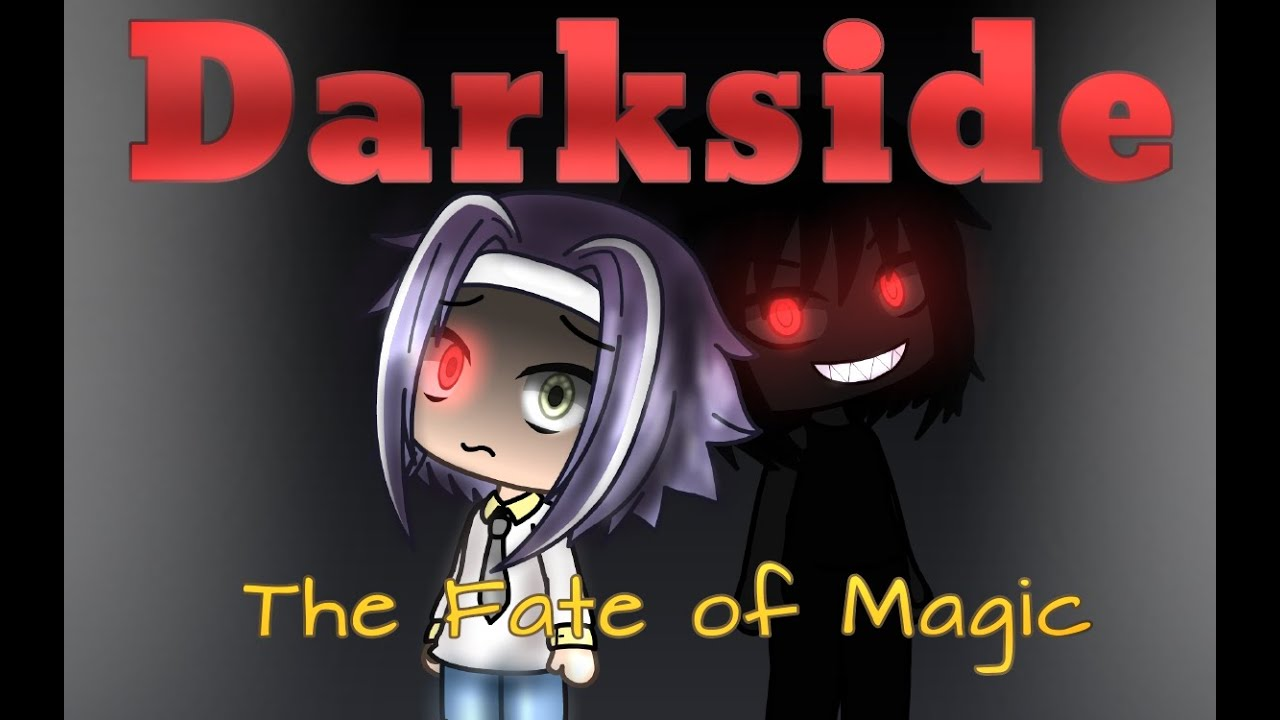 The Fate of Magic (Original Gachalife Series) | Part 2 | Darkside (GLMV/GLMM)