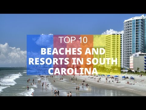 Top 10 Best Beaches and Resorts in South Carolina
