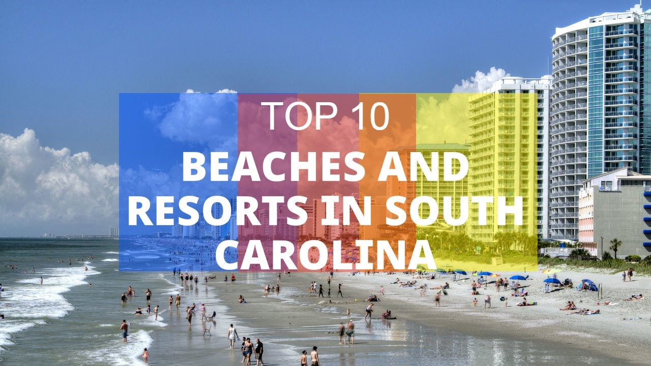 Top 10 Best Beaches and Resorts in South Carolina - YouTube