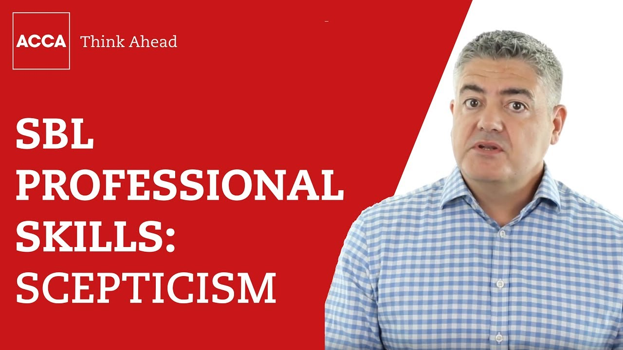 Strategic Business Leader professional skills: scepticism