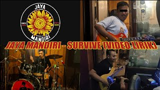 Jaya Mandiri - Survive (Video Lirik)