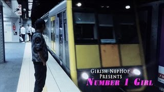 Girish - Number 1 Girl | Music Video | New Nepali R&B |