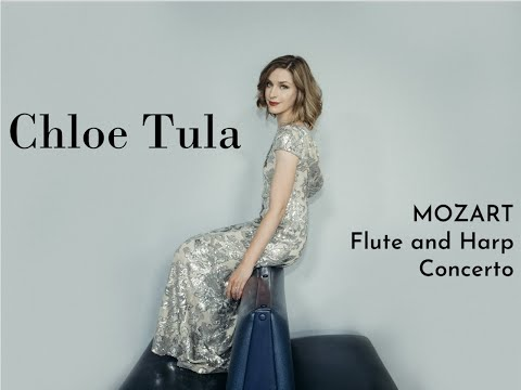 Chloe Tula - Mozart Flute and Harp Concerto, K. 299 [complete]