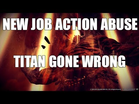 New Job Action ABUSE - Titan GONE WRONG [FFXIV Funny]