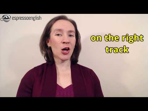 Learn English Phrases - On the right track, Get back on track