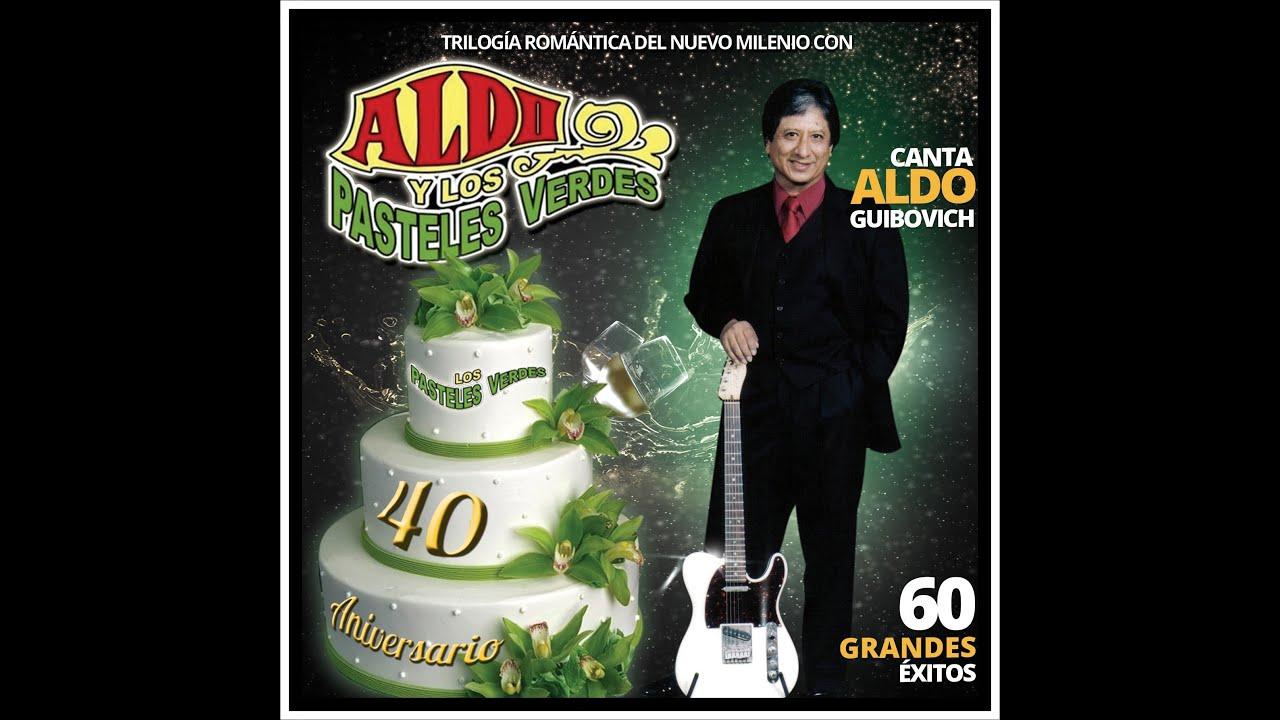 Resultado de imagen para LOS PASTELES Canta Aldo