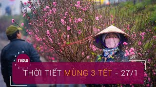 Mùng 3 Tết Canh Tý, miền Bắc mưa phùn, Nam bộ nắng nóng| VTC Now