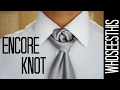 The Encore Knot | How to tie a tie
