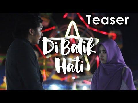 TEASER DI BALIK HATI - BEHIND THE HEART - Web Series Inspirasi