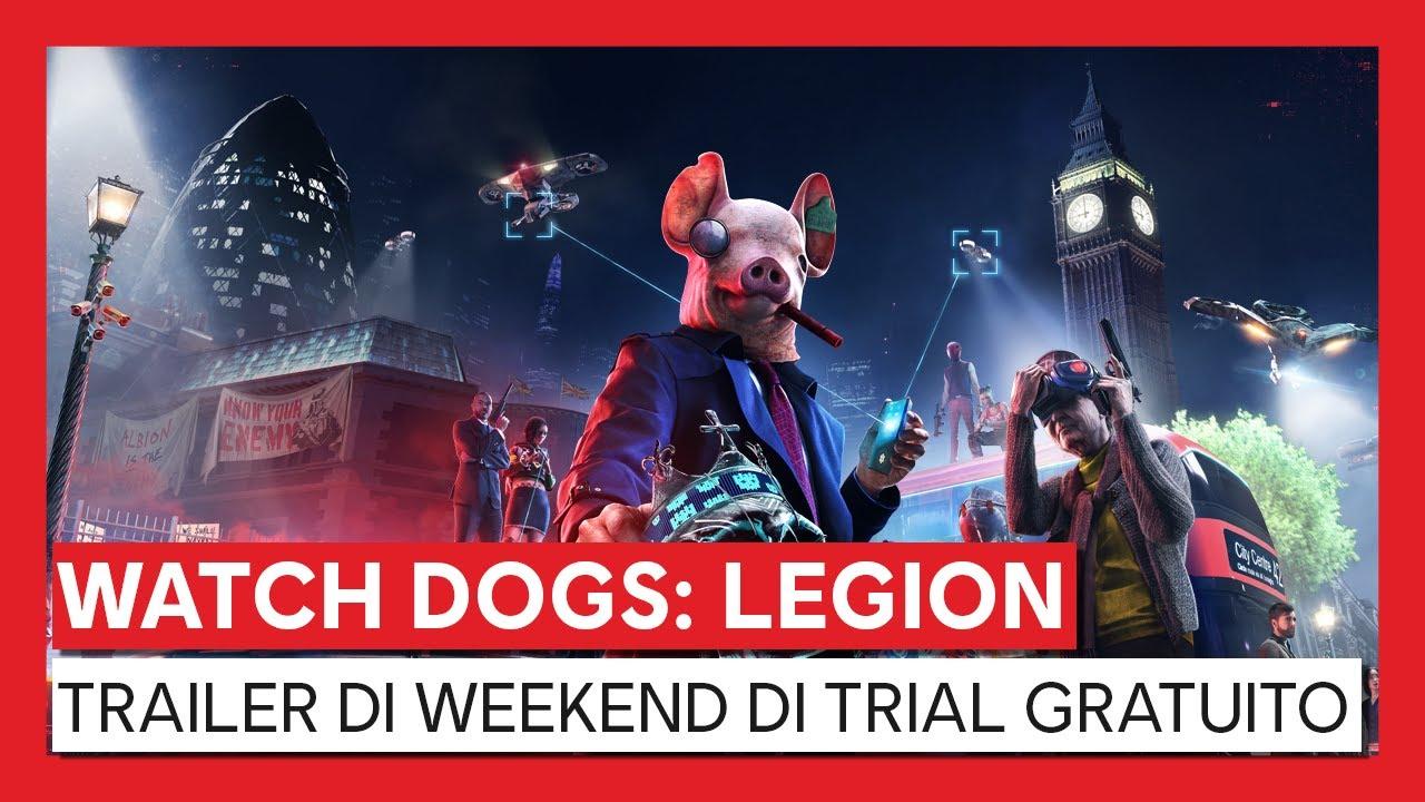 WATCH DOGS: LEGION TRAILER DI WEEKEND DI TRIAL GRATUITO