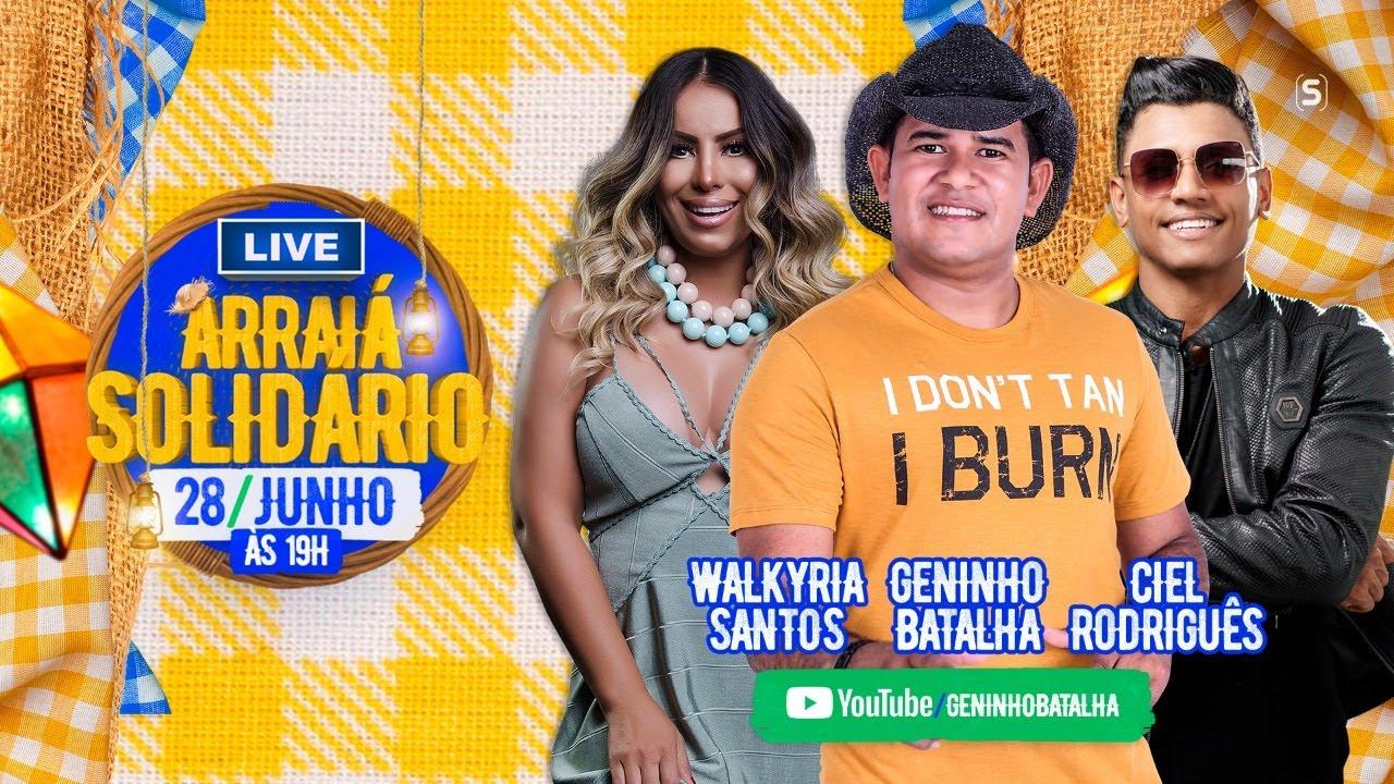 Live Arraiá Solidário - Geninho Batalha, Walkyria Santos e Ciel Rodriguês #ArraiáSolidário