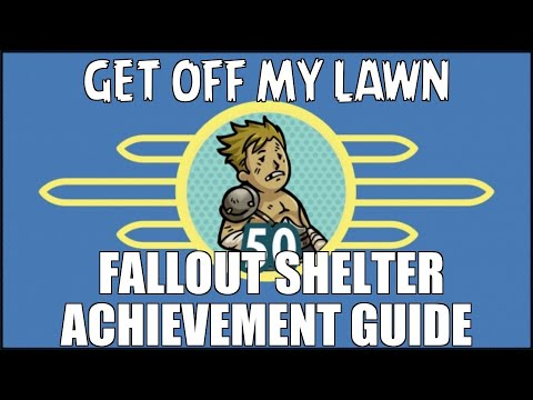 FALLOUT SHELTER   FALLOUT SHELTER GET OFF MY LAWN ACHIEVEMENT GUIDE