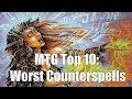 MTG Top 10:  Worst Counterspells