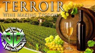 Terroir - Wine Making Tycoon Gameplay : 5 Star Wines & Being Fancy! (PC Let