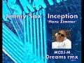 Jimmy Sax  - InceptionHanz Zimmer  MCDJM dreams rmx