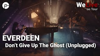 EVERDEEN - Don't Give Up The Ghost (Unplugged) | WeLive on Tour - Indie Rock Live Concert